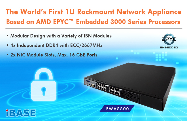 FWA8800- IBASE Network Appliance Based on AMD EPYC™  Embedded 3000 Series Processors