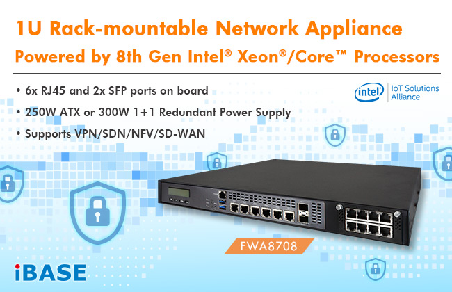 1U Rack-mountable Network Appliance Based on 8th Gen Intel® Xeon®/Core™ Processors