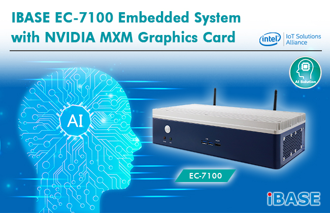 IBASE Unveils EC-7100 Embedded System with NVIDIA MXM Graphics